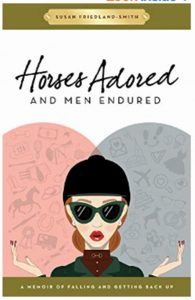 Horses Adored and Men Endured by Susan Friedland-Smith