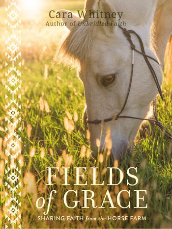 Fields of Grace by Cara Whitney