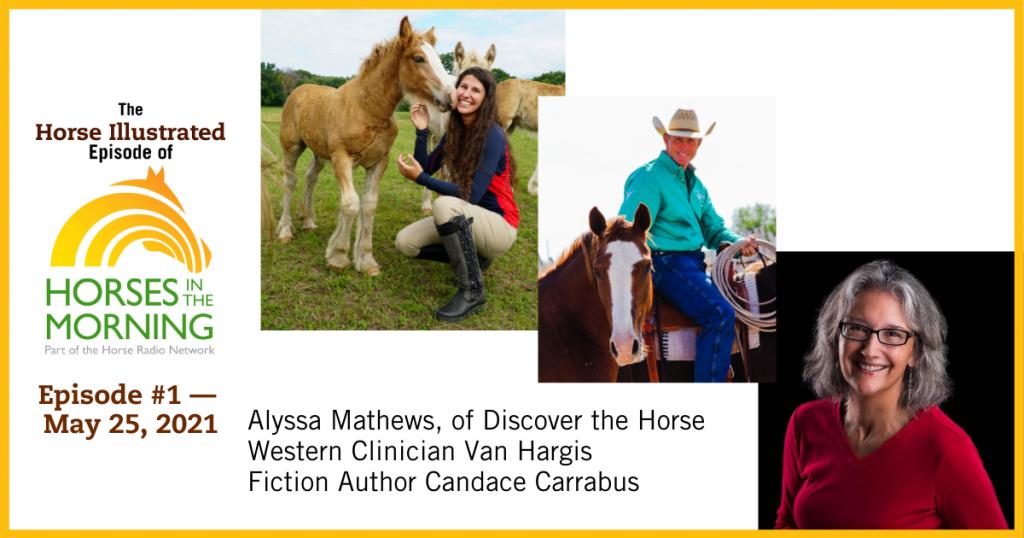 Horse Illustrated Podcast - Episode 1 - Alyssa Mathews, Van Hargis, Candace Carrabus