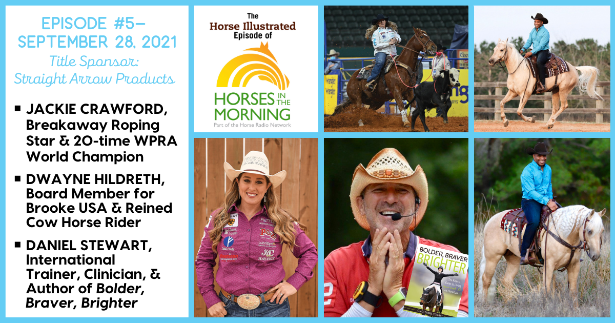 Horse Illustrated Podcast - Episode 5 - Breakaway Roping with Jackie Hobbs-Crawford - Brooke USA - Daniel Stewart and Bolder, Braver, Brighter