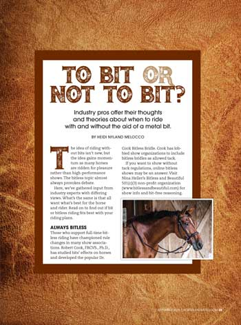 Industry pros offer their thoughts and theories about when to ride with and without the aid of a metal bit.
